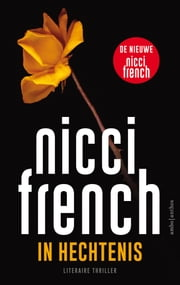 In hechtenis ebook by Nicci French, Eefje Bosch, Mechteld Jansen,...