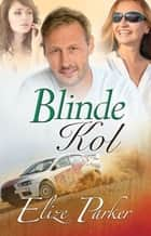 Blinde Kol ebook by Elize Parker