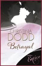 Betrayal - Number 3 in series ebook by Christina Dodd