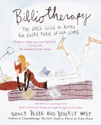 Bibliotherapy - The Girl's Guide to Books for Every Phase of Our Lives ebook by Beverly West,Nancy Peske