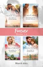 Forever Box Set Mar 2021/Secret Billionaire on Her Doorstep/Matchmaker and the Manhattan Millionaire/Winning Back His Runaway Bride/Rescued by ebook by Cara Colter, Michelle Douglas, Jessica Gilmore,...