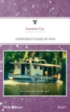 A Different Kind Of Man ebook by Suzanne Cox