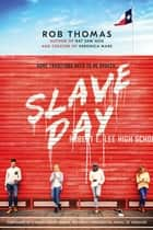 Slave Day ebook by Rob Thomas