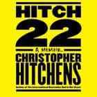 Hitch-22 - A Memoir audiobook by Christopher Hitchens