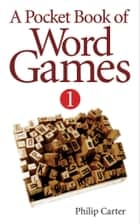 A Pocket Book of Word Games ebook by Philip Carter