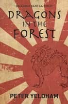 Dragons in the Forest ebook by Peter Yeldham