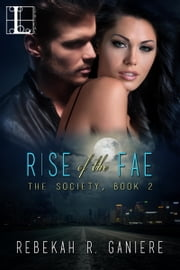 Rise of the Fae ebook by Rebekah R. Ganiere