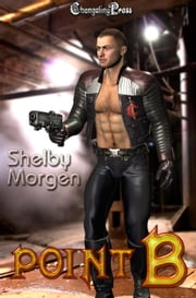 Point B (CenCom) ebook by Shelby Morgen