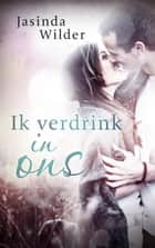 Ik verdrink in ons ebook by Jasinda Wilder, Jeannet Dekker