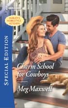Charm School for Cowboys ebook by Meg Maxwell