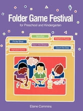 Folder Game Festival - For Preschool and Kindergarten ebook by Elaine Commins