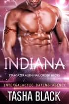 Indiana: Stargazer Alien Mail Order Brides #6 (Intergalactic Dating Agency) ebook by