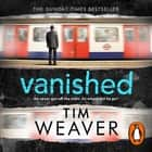 Vanished - The edge-of-your-seat thriller from author of Richard & Judy thriller No One Home audiobook by