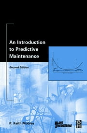An Introduction to Predictive Maintenance ebook by Mobley, R. Keith
