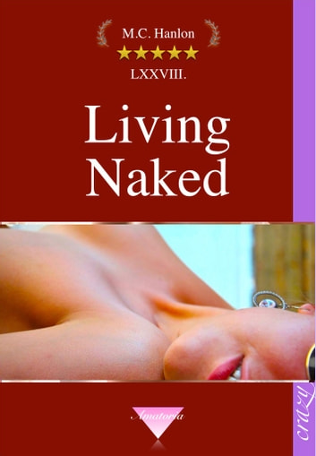 Living Naked ebook by Marcus C. Hanlon