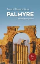Palmyre ebook by Maurice SARTRE, Annie SARTRE-FAURIAT