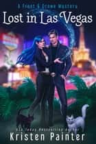 Lost in Las Vegas - A Frost & Crowe Mystery ebook by Kristen Painter