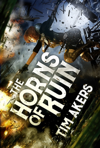 The Horns of Ruin ebook by Tim Akers