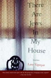 There Are Jews in My House ebook by Lara Vapnyar