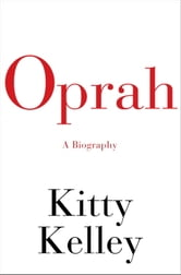 Oprah - A Biography ebook by Kitty Kelley