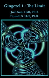 Gingezel 1: The Limit by Judi Suni Hall, PhD. and Donald S. Hall, PhD. ebook by Gingezel Inc