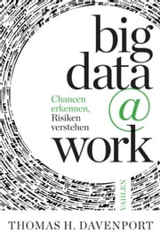 big data @ work - Chancen erkennen, Risiken verstehen ebook by Thomas H. Davenport