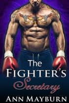 The Fighter's Secretary ebook by