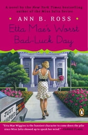 Etta Mae's Worst Bad-Luck Day ebook by Ann B. Ross