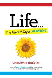 Life...The Reader's Digest Version - Great Advice, Simply Put ebook by Peggy Northrop