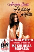La donna perfetta eBook by Amabile Giusti