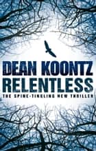 Relentless ekitaplar by Dean Koontz