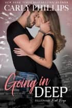 ebook Going in Deep de Carly Phillips