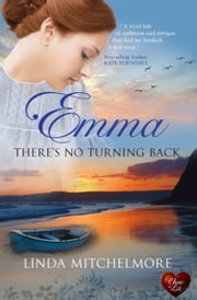 Emma: There's No Turning Back ebook by Linda Mitchelmore