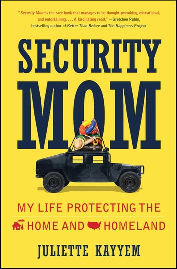 Security Mom - An Unclassified Guide to Protecting Our Homeland and Your Home ebook by Juliette Kayyem