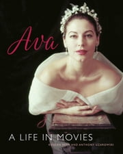 Ava Gardner - A Life in Movies ebook by Kendra Bean, Anthony Uzarowski
