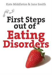 First Steps out of Eating Disorders ebook by Kate Middleton