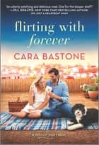 Flirting with Forever ebook by Cara Bastone