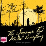 The Summer That Melted Everything audiobook by Tiffany McDaniel