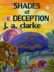 Shades of Deception ebook by J.A. Clarke