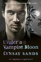 Under a Vampire Moon - Book Sixteen ebook by Lynsay Sands