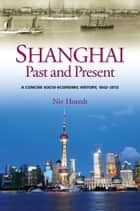 Shanghai, Past and Present ebook by Niv Horesh