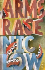 Arms Race - And Other Stories ebook by Nic Low