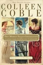 The Mercy Falls Collection ebook by Colleen Coble