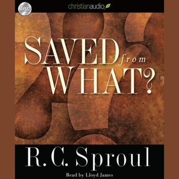 Saved From What? audiobook by R. C. Sproul