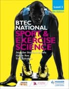 BTEC National Level 3 Sport and Exercise Science 4th Edition ebook by Jennifer Stafford-Brown, Simon Rea, Tim Eldridge