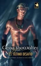 El último desafío ebook by Gena Showalter