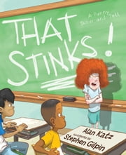 That Stinks! - A Punny Show-and-Tell ebook by Alan Katz,Stephen Gilpin