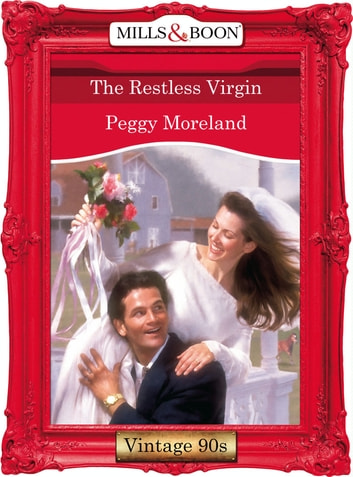 The Restless Virgin (Mills & Boon Vintage Desire) ebook by Peggy Moreland