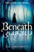 Beneath ebook by Gill Arbuthnott
