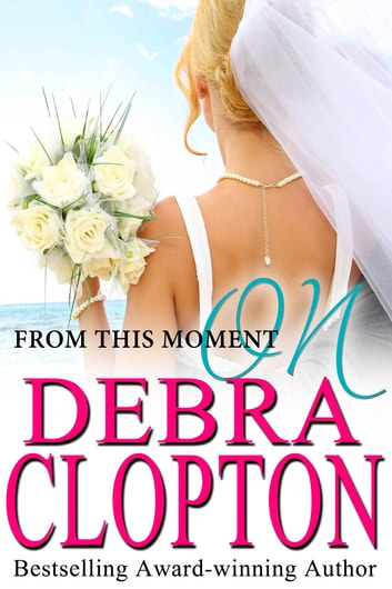 From This Moment On ebook by Debra Clopton